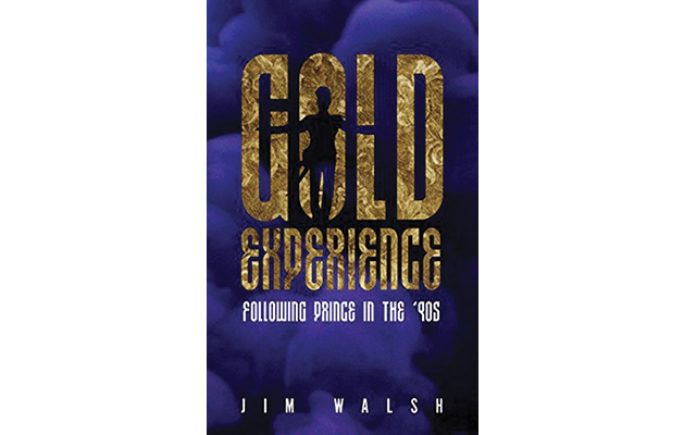"""Gold Experience: Following Prince in the '90s"" by Jim Walsh"