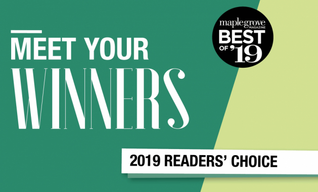 """A graphic that reads """"Meet Your Winners, Maple Grove Magazine Best of '19 Readers' Choice"""""""