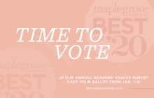 A graphic announcing voting for the 2020 Best of Maple Grove Magazine readers' choice survey